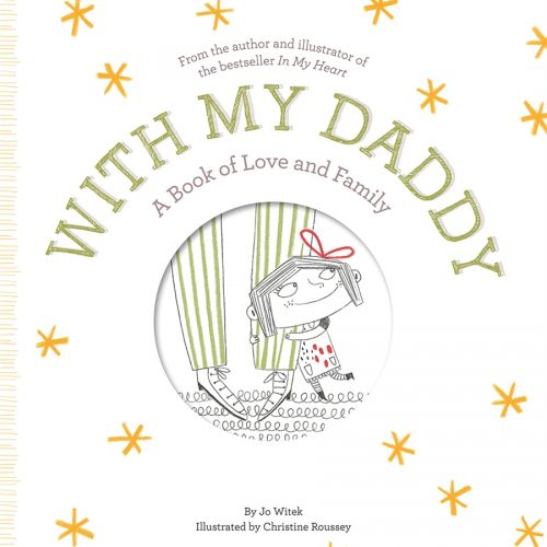 With My Daddy: A Book of Love & Family